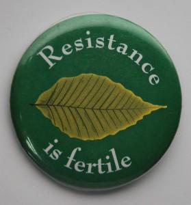 Resistance is Fertile button, Environmental button