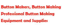 Button Makers, Button Making Kits, Professional Button Making Equipment and Supplies